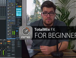 RME Video Series - TotalMix FX For Beginners