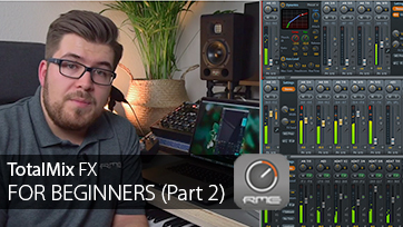 RME Video Series - TotalMix FX For Beginners part 2
