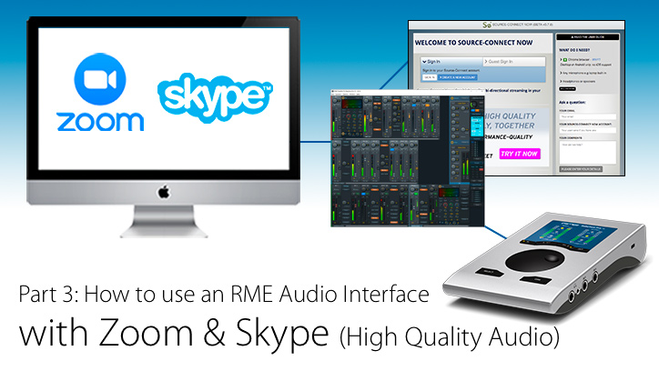 High Quality Audio with Skype & Zoom - Source-Connect Now - RME Audio Interface - Synthax Audio UK