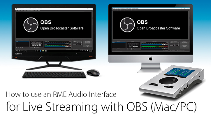 How to use OBS with an RME Interface - Mac - Windows - Synthax Audio UK