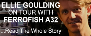 Ferrofish A32 on tour with Ellie Goulding